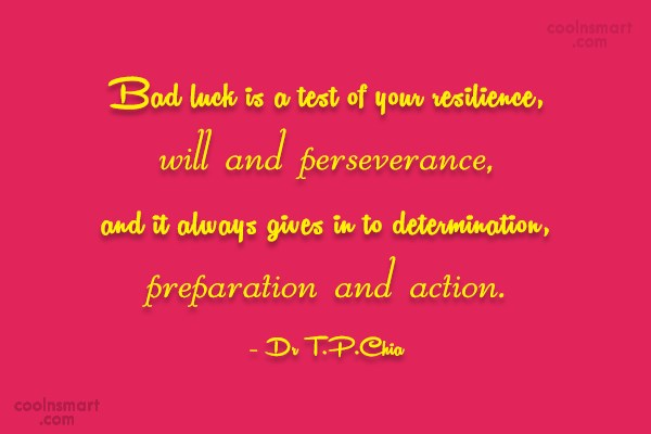 Luck Quote: Bad luck is a test of your...