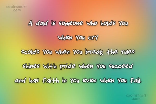Father Quote: A dad is someone who holds you...