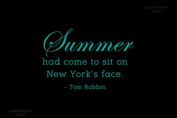 Summer Quote: Summer had come to sit on New...