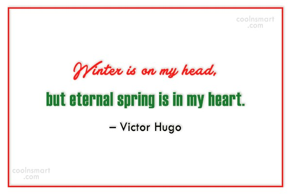 Winter Quote: Winter is on my head, but eternal...