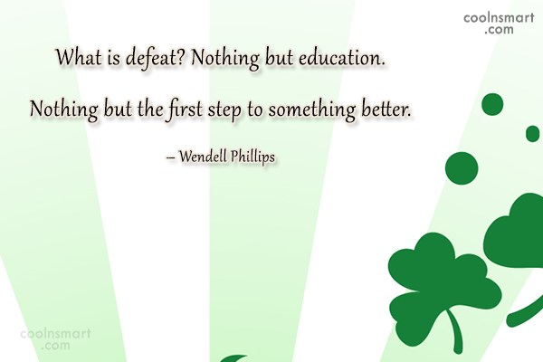 Defeat Quote: What is defeat? Nothing but education. Nothing...