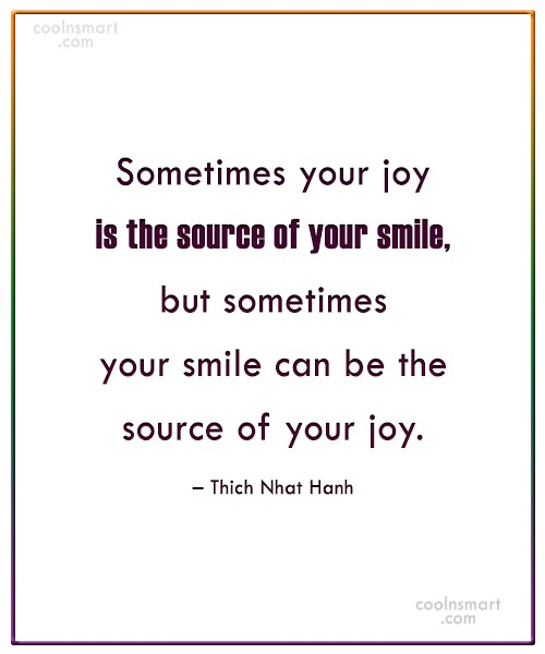 Joy Quote: Sometimes your joy is the source of...