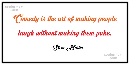 People Quote: Comedy is the art of making people...