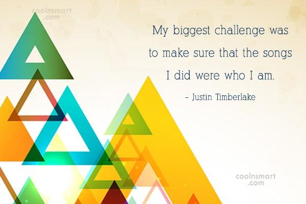 Challenge Quote: My biggest challenge was to make sure...