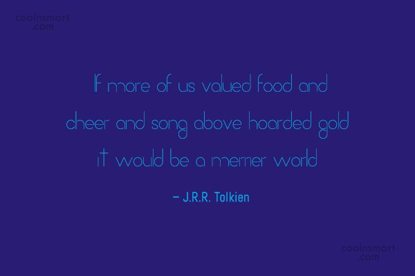 Cheer Up Quote: If more of us valued food and...