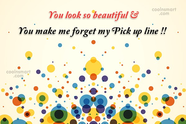 Flirting Quote: You look so beautiful …You make me...