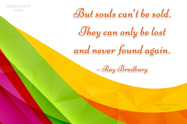 Quote: But souls can't be sold. They can...