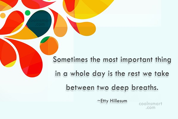 Stress Quote: Sometimes the most important thing in a...