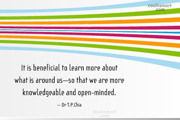 Learning Quote: It is beneficial to learn more about...