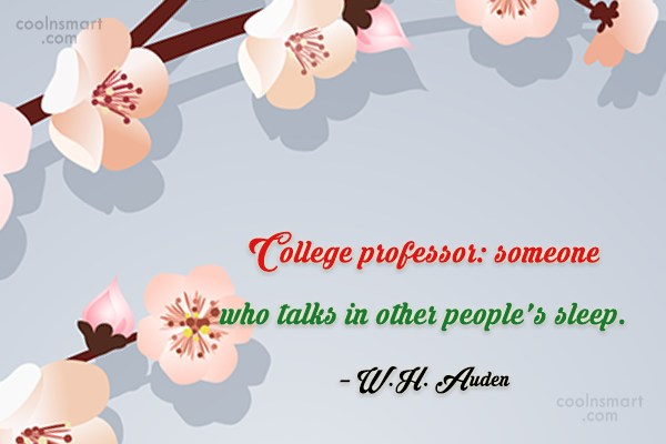 Graduation Quote: College professor: someone who talks in other...