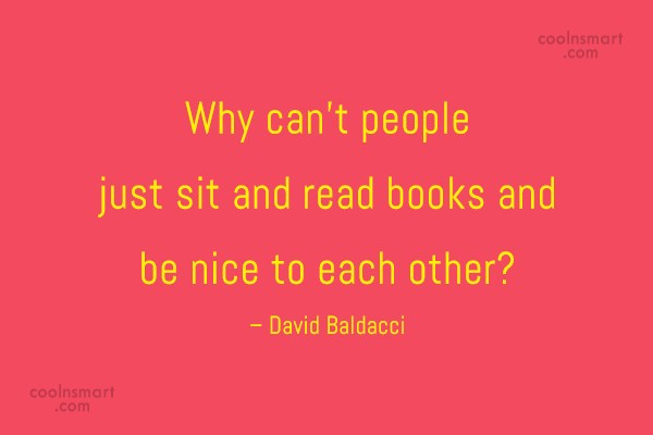 Peace Quote: Why can't people just sit and read...