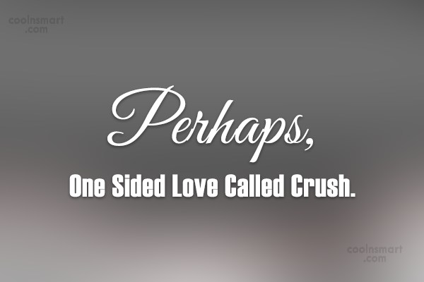 Crush Quotes And Sayings Images Pictures Coolnsmart