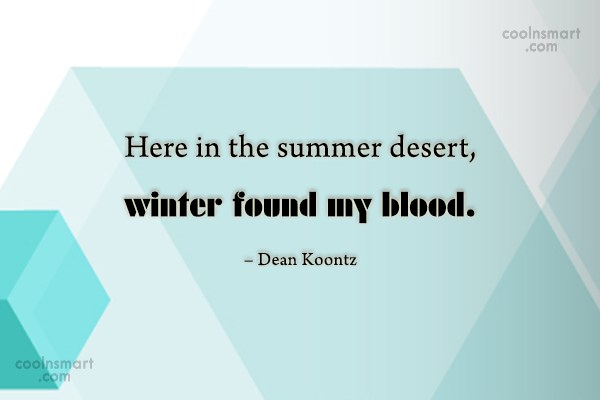 Quote: Here in the summer desert, winter found... - CoolNsmart.com