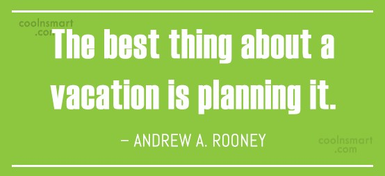 Quote: The best thing about a vacation is...