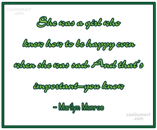 Quote: She was a girl who knew how...