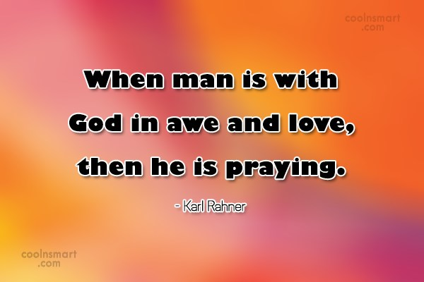 Prayer Quote: When man is with God in awe...