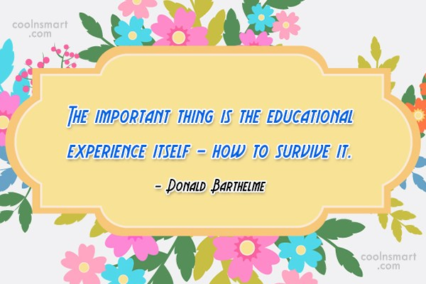 Graduation Quote: The important thing is the educational experience...