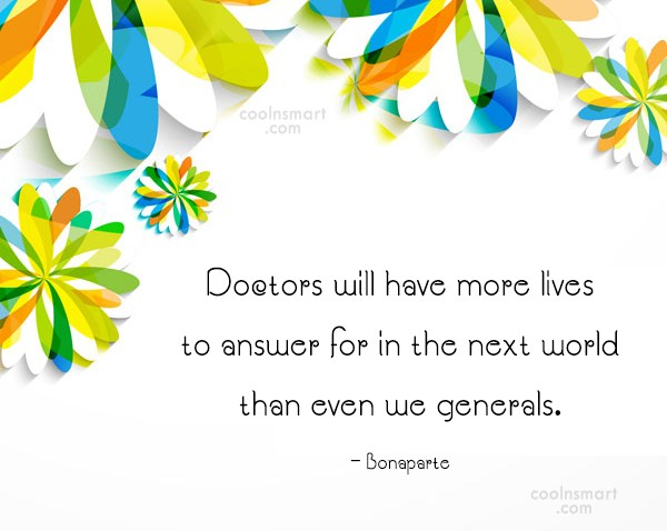 Doctors Quote: Doctors will have more lives to answer...