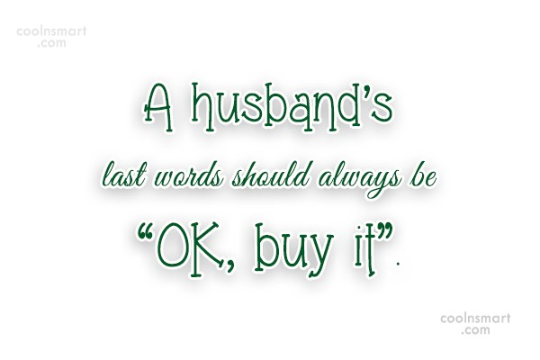 Husband Quotes, Sayings about husbands - Images, Pictures ...