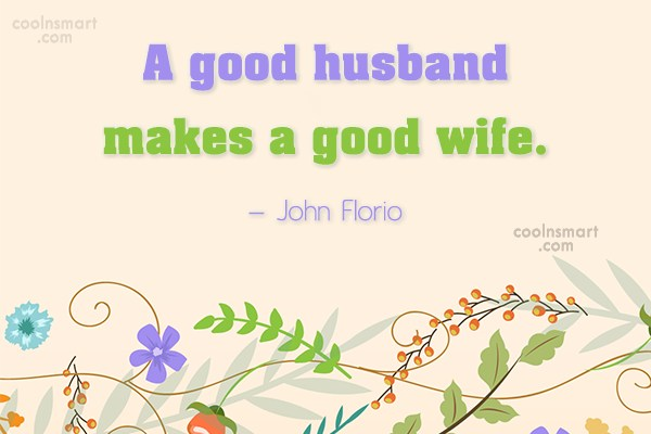 Wife Quote: A good husband makes a good wife....