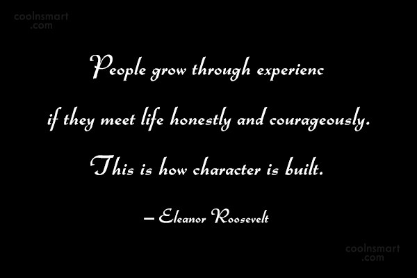 People Quote: People grow through experience if they meet...