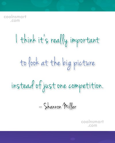 Competition Quote: I think it's really important to look...