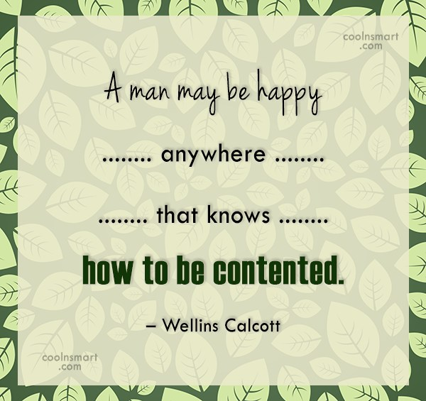 Happiness Quote: A man may be happy anywhere that...