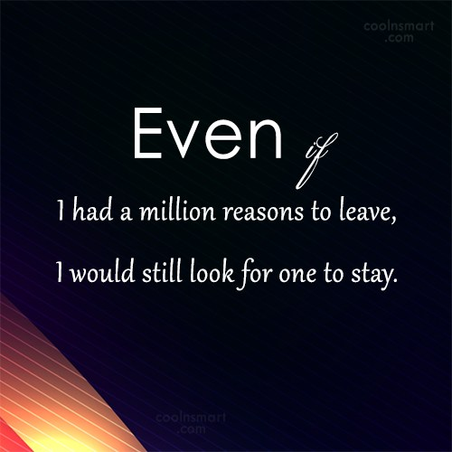 Holding On Quote: Even if I had a million reasons...