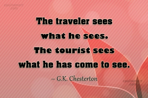 Quote: The traveler sees what he sees. The...