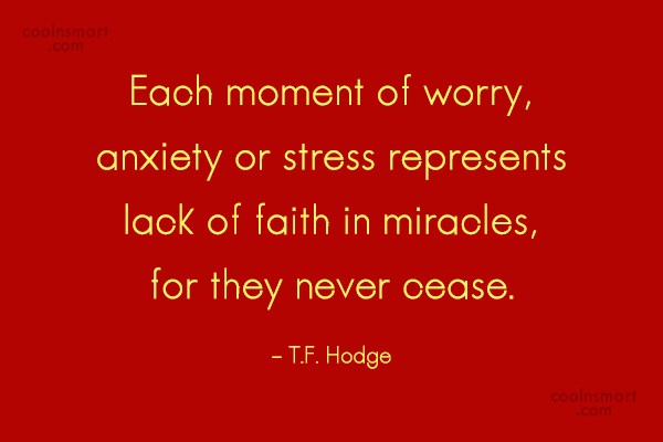 Stress Quote: Each moment of worry, anxiety or stress...