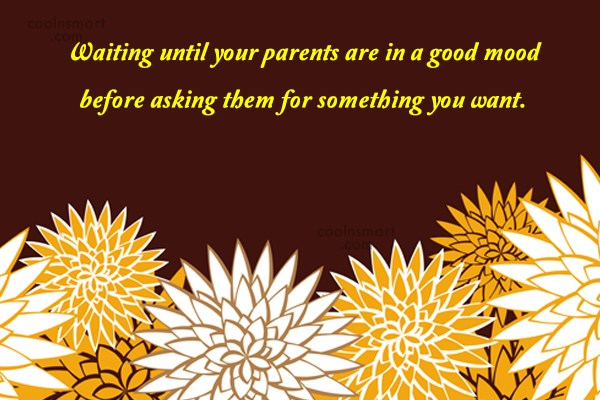Parents Quote: Waiting until your parents are in a...