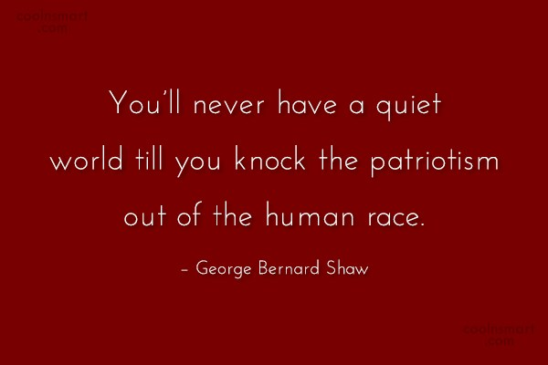War Quote: You'll never have a quiet world till...