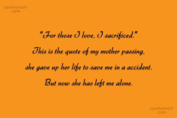 """Mother Quote: """"For those I love, I sacrificed."""" This..."""