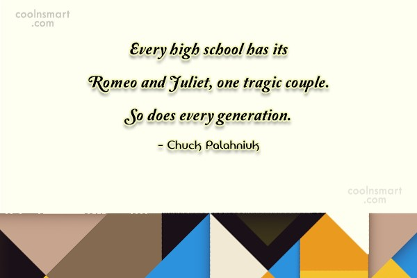 Quote: Every high school has its Romeo and...
