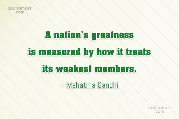 Quote: A nation's greatness is measured by how...