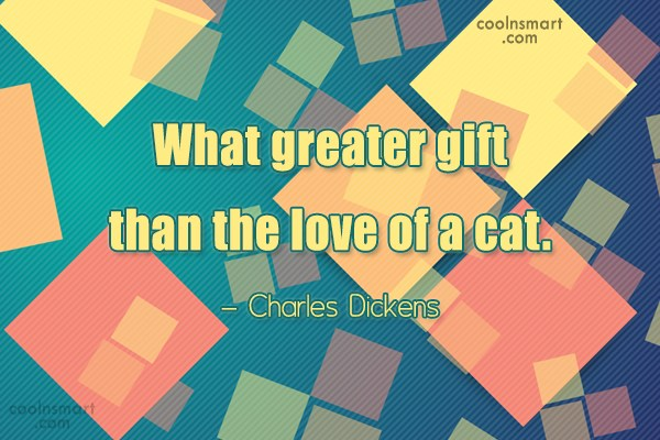 Cats Quote: What greater gift than the love of...