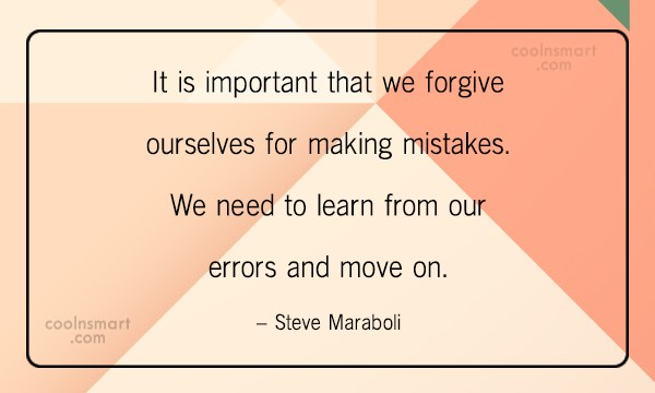 Learning Quote: It is important that we forgive ourselves...