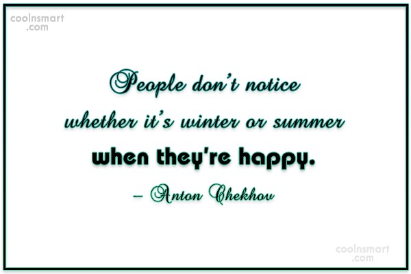 Winter Quote: People don't notice whether it's winter or...
