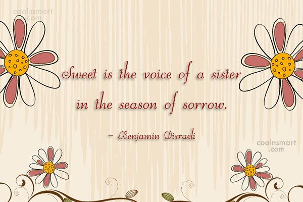 Sister Quote: Sweet is the voice of a sister...