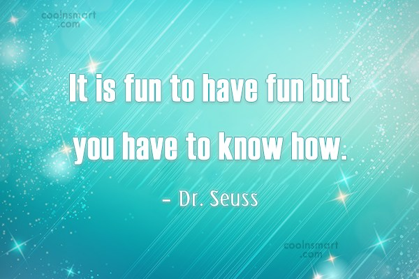 Quote: It is fun to have fun but...