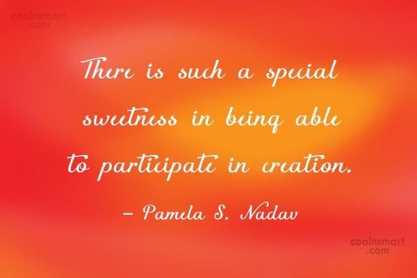 Quote: There is such a special sweetness in...