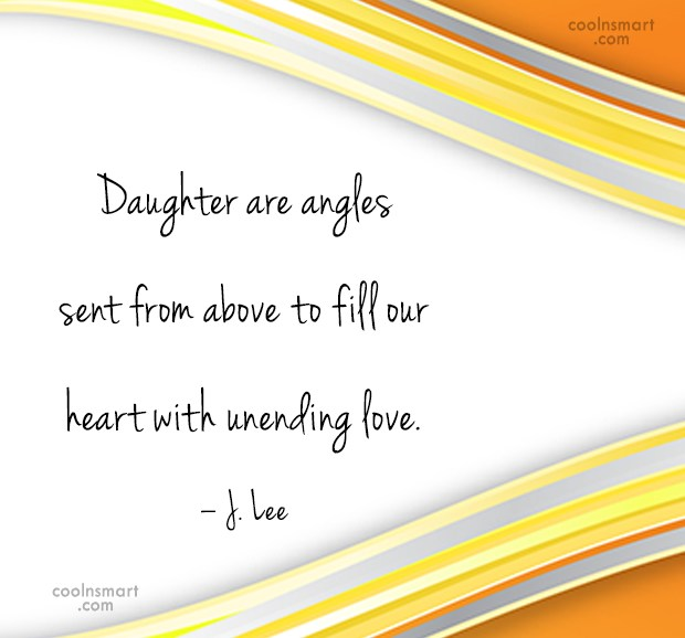Daughter Quote: Daughter are angles sent from above to...