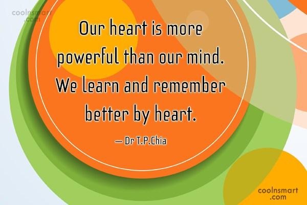 Learning Quote: Our heart is more powerful than our...