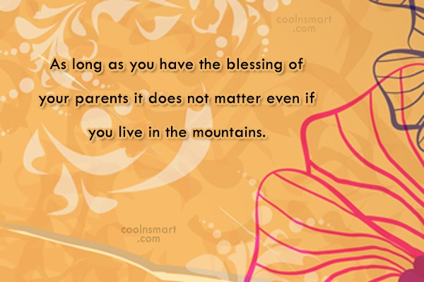 Parents Quote: As long as you have the blessing...
