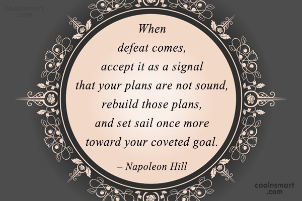Defeat Quote: When defeat comes, accept it as a...