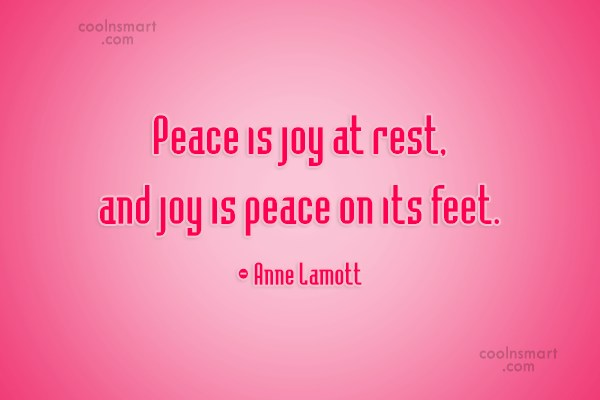 Peace Quote: Peace is joy at rest, and joy...