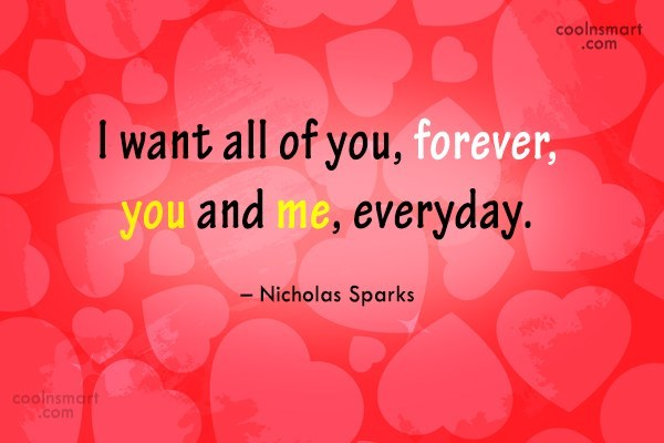 Quote: I want all of you, forever, you...