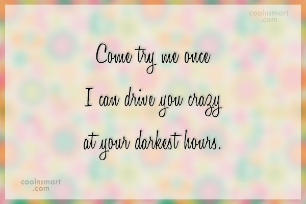 Lust Quote: Come try me once I can drive...