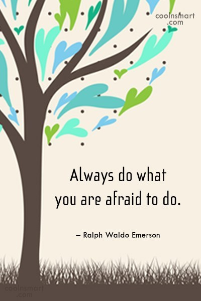 Fear Quote: Always do what you are afraid to...