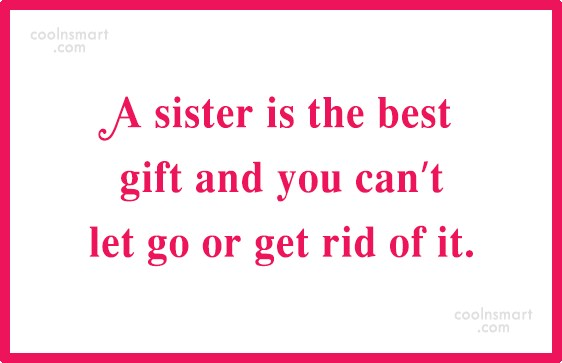 Sister Quote: A sister is the best gift and...